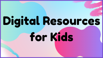 Digital Resources for Kids